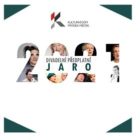 Divadelní Předplatné JARO 2021 - Frýdek-Místek