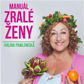 Halina Pawlowská: Manuál zralé ženy - Polná